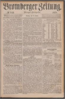 Bromberger Zeitung, 1878, nr 543