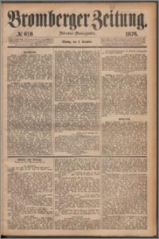 Bromberger Zeitung, 1878, nr 610