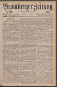 Bromberger Zeitung, 1878, nr 632