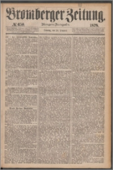 Bromberger Zeitung, 1878, nr 650