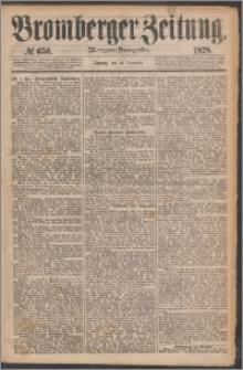 Bromberger Zeitung, 1878, nr 656