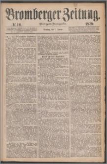 Bromberger Zeitung, 1879, nr 10