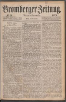 Bromberger Zeitung, 1879, nr 29