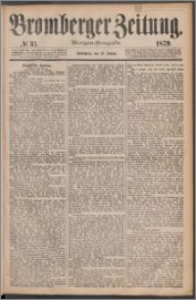 Bromberger Zeitung, 1879, nr 31