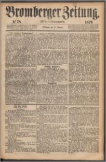 Bromberger Zeitung, 1879, nr 78