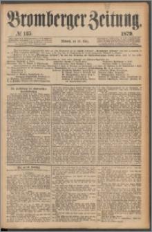 Bromberger Zeitung, 1879, nr 135