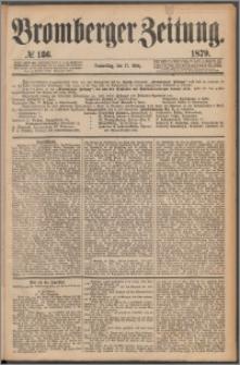 Bromberger Zeitung, 1879, nr 136
