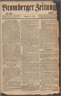 Bromberger Zeitung, 1879, nr 142