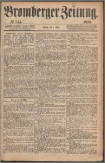Bromberger Zeitung, 1879, nr 144