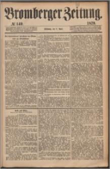 Bromberger Zeitung, 1879, nr 149