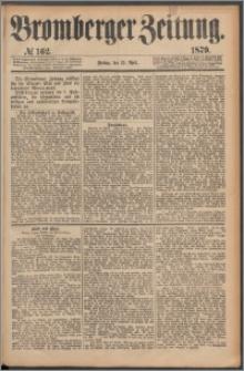 Bromberger Zeitung, 1879, nr 162