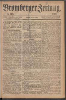 Bromberger Zeitung, 1879, nr 166