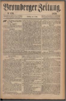 Bromberger Zeitung, 1879, nr 173