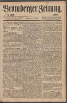 Bromberger Zeitung, 1880, nr 290