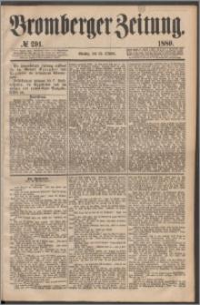 Bromberger Zeitung, 1880, nr 291