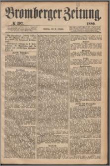 Bromberger Zeitung, 1880, nr 297