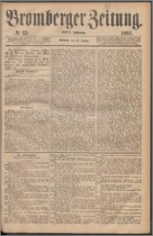 Bromberger Zeitung, 1881, nr 25