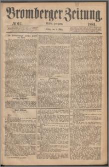 Bromberger Zeitung, 1881, nr 62