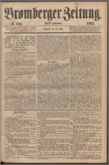 Bromberger Zeitung, 1881, nr 106