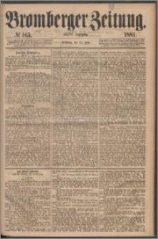 Bromberger Zeitung, 1881, nr 165