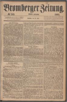 Bromberger Zeitung, 1881, nr 185