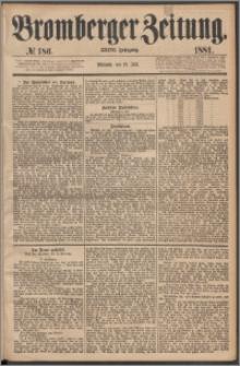 Bromberger Zeitung, 1881, nr 186