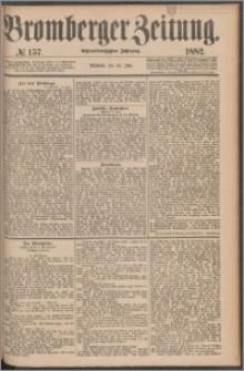 Bromberger Zeitung, 1882, nr 157