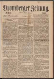Bromberger Zeitung, 1882, nr 181