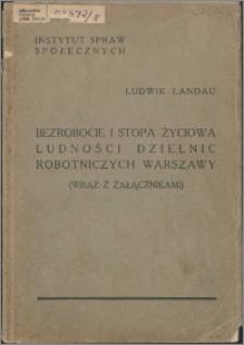 Bezrobocie i stopa życiowa ludności dzielnic robotniczych Warszawy (wraz z załącznikami)