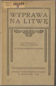 Wyprawa na Litwę opowiedziana według zapisków Macieja Mielżyńskiego