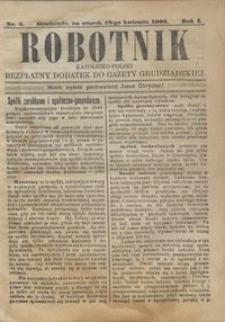 Robotnik Katolicko - Polski : bezpłatny dodatek do Gazety Grudziądzkiej 1905.04.18 R.1 nr 4