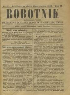 Robotnik Katolicko - Polski : bezpłatny dodatek do Gazety Grudziądzkiej 1906.09.11 R. 2 nr 37