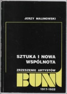 """Sztuka i nowa wspólnota : Zrzeszenie Artystów """"Bunt"""" 1917-1922"""