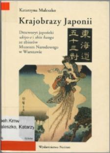 Krajobrazy Japonii : drzeworyt japoński ukiyo-e i shin hanga ze zbiorów Muzeum Narodowego w Warszawie