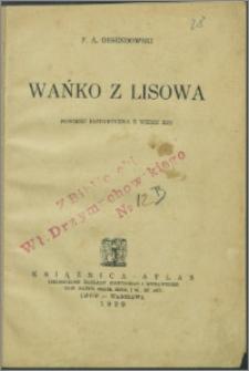 Wańko z Lisowa : powieść historyczna z wieku XIII