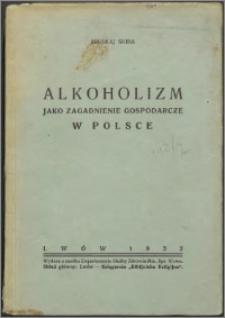 Alkoholizm jako zagadnienie gospodarcze w Polsce