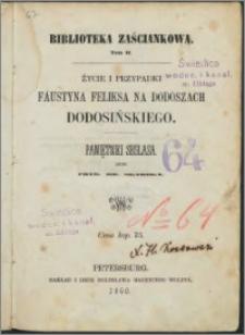 Życie i przypadki Faustyna Feliksa na Dodoszach Dodosińskiego ; Pamiętniki Seglasa