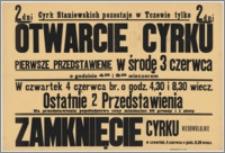 [Afisz] : [Inc.:] 2 dni Cyrk Staniewskich pozostaje w Tczewie tylko 2 dni. Otwarcie cyrku - pierwsze przedstawienie w środę, 3 czerwca o godzinie 4.30 i 8.30 wieczorem [...]