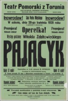 """[Afisz] : [Inc.:] Inowrocław! Sala Parku Miejskiego. W sobotę, dnia 28-go kwietnia 1928 roku o godzinie 8 wieczorem premjera! Operetka! Występ gościnny Witolda Zdzitowieckiego """"Pajacyk"""" - operetka w 3-ch aktach R. Stolza [...]"""