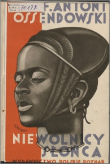 Niewolnicy słońca : podróż przez zachodnią połać Afryki podzwrotnikowej w 1925/26 r. [2]