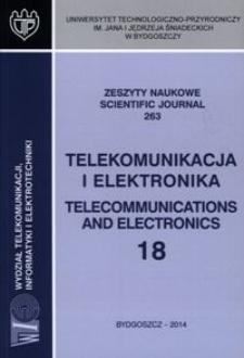 Zeszyty Naukowe. Telekomunikacja i Elektronika / Uniwersytet Technologiczno-Przyrodniczy im. Jana i Jędrzeja Śniadeckich w Bydgoszczy, z.18 (263), 2014
