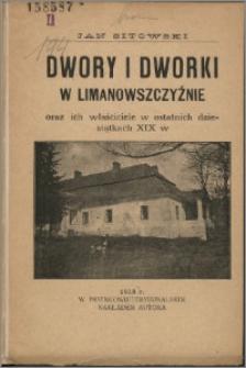 Dwory i dworki w limanowszczyźnie oraz ich właściciele w ostatnich dziesiątkach XIX w.