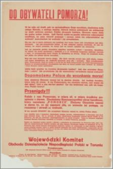 [Afisz] : [Inc.:] Do Obywateli Pomorza! 10 lat mija, gdy [...] Polska skruszyła kajdany, Ojczyzna nasza stała się wolną wobec świata [...]. Dopomożemy Polsce do wyzyskania morza! [...]