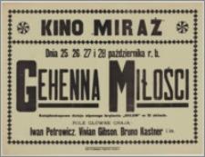 """[Afisz] : [Inc.:] Dnia 25,26,27 i 28 października r.b. """"Gehenna miłości"""" - kalejdoskopowe dzieje słynnego brylantu """"Orłow"""" w 12 aktach. Role główne grają: Iwan Petrowicz, Vivian Gibson, Bruno Kastner i in."""