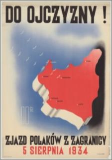 Do Ojczyzny! : II-gi Zjazd Polaków z Zagranicy : 5 sierpnia 1934