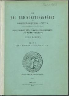 Die Bau- und Kunstdenkmäler des Regierungsbezirks Stettin. Bd. 3, Die Kreise Satzig, Naugard und Regenwalde