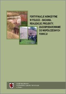 Fortyfikacje nowożytne w Polsce : badania, realizacje, projekty : zagospodarowanie do współczesnych funkcji : praca zbiorowa