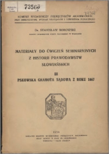 Materiały do ćwiczeń seminaryjnych z historii prawodawstw słowiańskich. 3, Pskowska gramota sądowa z roku 1467
