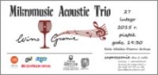 Wino-Granie : Mikromusic Acoustic Trio : 27 lutego 2015 r. : zaproszenie dla 2 osób