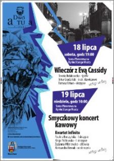 Wieczór z Evą Cassidy : 18 lipca ; Smyczkowy koncert kawowy : 19 lipca